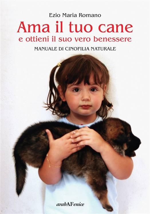 Ama il tuo cane e ottieni il suo vero benessere