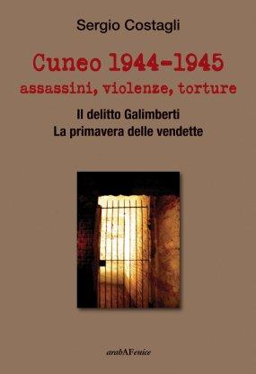 Cuneo 1944-1945 assassini, violenze, torture