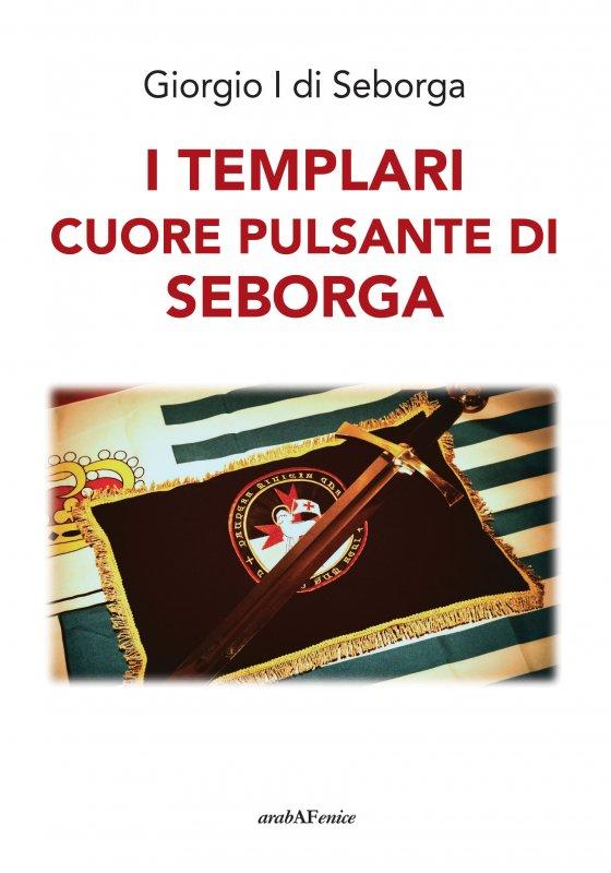 I templari cuore pulsante di Seborga