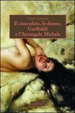Il cioccolato, le donne, Garibaldi e l'Arcangelo Michele