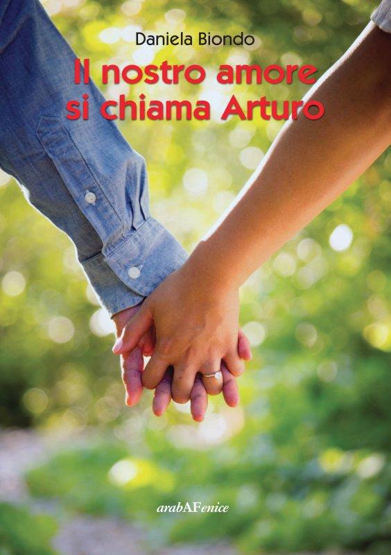 Il nostro amore si chiama Arturo.