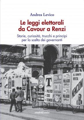 Le leggi elettorali da Cavour a Renzi