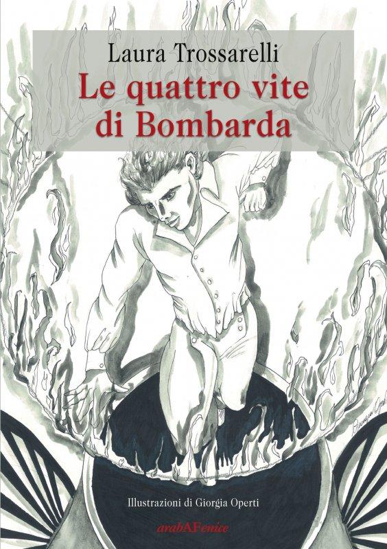 Le quattro vite di Bombarda