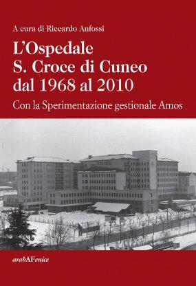 L'Ospedale S.Croce di Cuneo dal 1968 al 2010