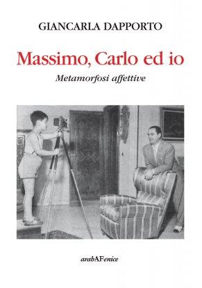 Massimo, Carlo ed io