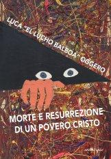 Morte e resurrezione di un povero Cristo
