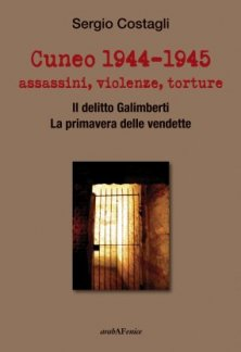 Cuneo 1944-1945 assassini, violenze, torture