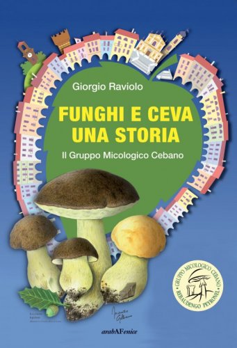 Funghi e Ceva una storia