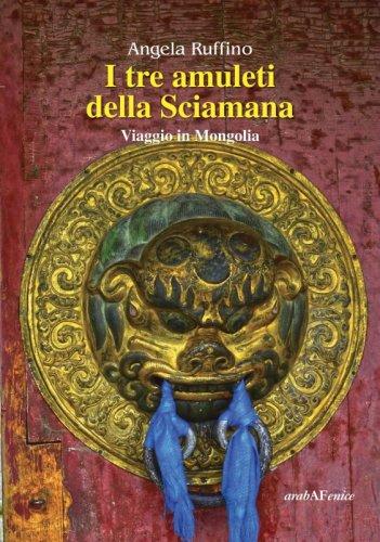 I tre amuleti della Sciamana