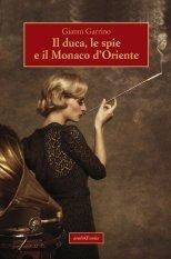 Il duca, le spie e il Monaco d'Oriente
