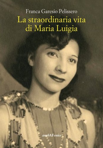 La straordinaria vita di Maria Luigia
