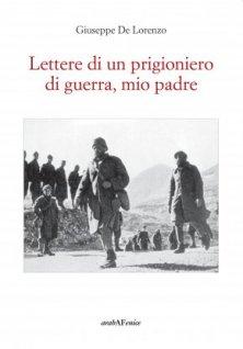 Lettere di un prigioniero di guerra, mio padre.