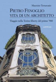 Pietro Fenoglio, Vita di un architetto.