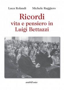 Ricordi, vita e pensiero in Luigi Bettazzi